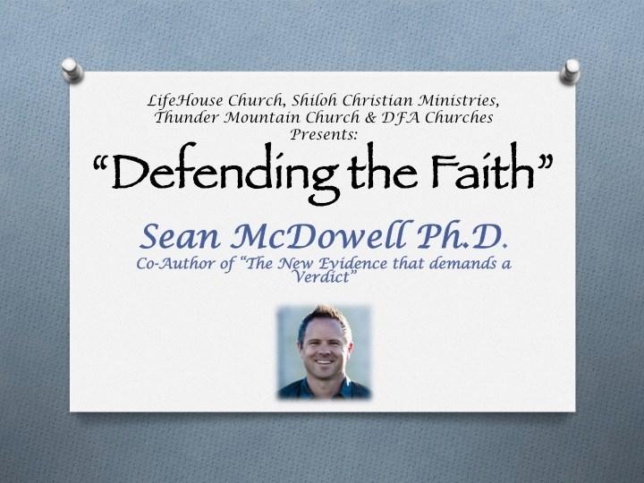 """Dr. Sean McDowell - """"Defending the Faith"""""""