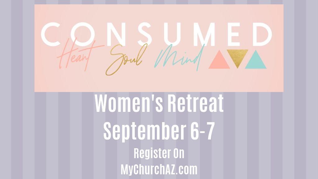"Women's Retreat - ""Consumed"""